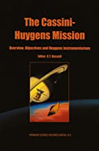 The Cassini-Huygens Mission: Volume 1: Overview, Objectives and Huygens Instrumentarium