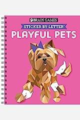 Brain Games - Sticker by Letter: Playful Pets (Sticker Puzzles - Kids Activity Book) Spiral-bound