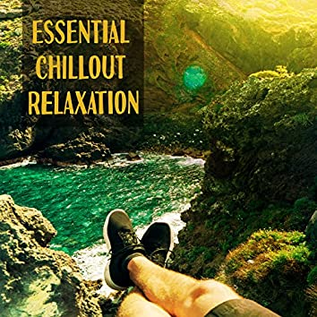 Essential Chillout Relaxation – Electronic Music, Chillout Hits, The Best Chillout Collection, Ambient Music