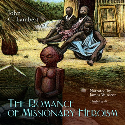 The Romance of Missionary Heroism audiobook cover art