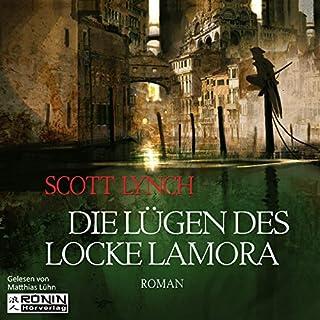 Die Lügen des Locke Lamora     Gentleman Bastard 1              Autor:                                                                                                                                 Scott Lynch                               Sprecher:                                                                                                                                 Matthias Lühn                      Spieldauer: 25 Std. und 32 Min.     2.237 Bewertungen     Gesamt 4,5
