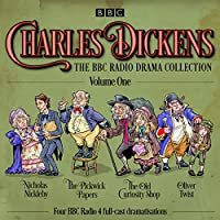 Charles Dickens: The BBC Radio Drama Collection: Volume One: Classic Drama from the BBC Radio Archive