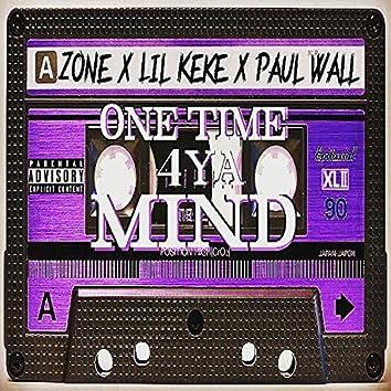 One Time 4 Ya Mind