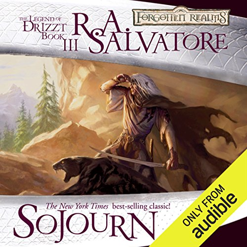 Sojourn     Legend of Drizzt: Dark Elf Trilogy, Book 3              By:                                                                                                                                 R. A. Salvatore                               Narrated by:                                                                                                                                 Victor Bevine                      Length: 10 hrs and 14 mins     396 ratings     Overall 4.6