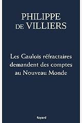 Les Gaulois réfractaires demandent des comptes au Nouveau Monde (Documents) Format Kindle