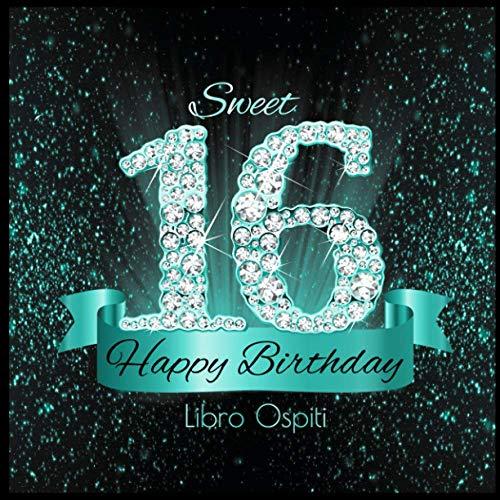 16 Happy Birthday Libro Ospiti: 16 Anni I Congratulazioni e Pensieri Felici I Decorazioni Compleanno Nero Turchese Diamante I Copertina nera morbida I Idea regalo di compleanno per uomini e donne