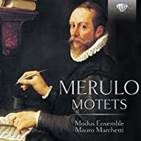 Merulo: Motets by Modus Ensemble (2016-04-01)