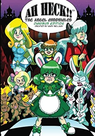 Ah Heck!! The Angel Chronicles: Omnibus