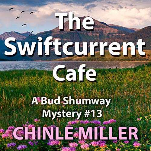 The Swiftcurrent Cafe Audiobook By Chinle Miller cover art