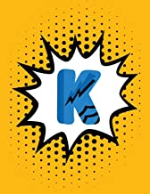 Superhero Comic Book 'K' Monogram Journal (Large Edition): Personalized Blank Lined Notebook Customized for Names Starting with Initial Letter K