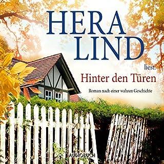 Hinter den Türen     Roman nach einer wahren Geschichte              Autor:                                                                                                                                 Hera Lind                               Sprecher:                                                                                                                                 Hera Lind                      Spieldauer: 3 Std. und 45 Min.     28 Bewertungen     Gesamt 4,1