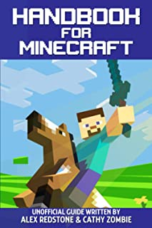 Handbook For Minecraft: Unofficial guide to the best secrets, tips, tricks and everything you need to know to be a better ...