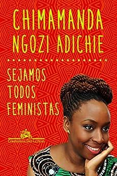 Sejamos todos feministas por [Chimamanda Ngozi Adichie, Christina Baum]