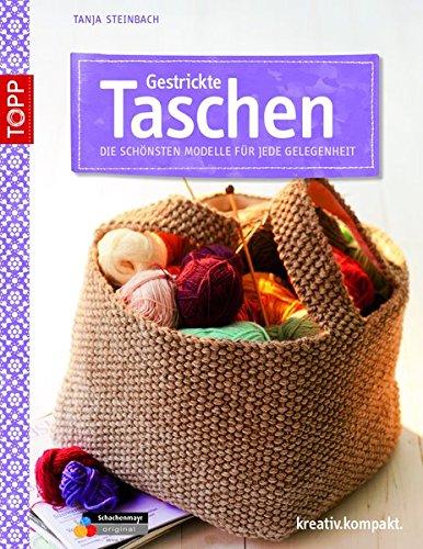 Gestrickte Taschen: Die schönsten Modelle für jede Gelegenheit (kreativ.kompakt.)