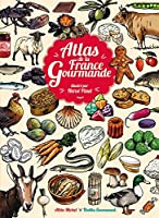 Atlas de la France Gourmande 222624283X Book Cover