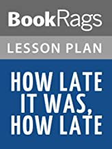 Lesson Plans How Late It Was, How Late