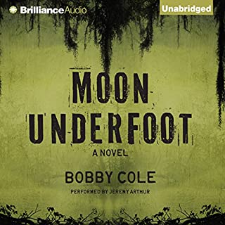 Moon Underfoot     A Jake Crosby Thriller, Book 2              By:                                                                                                                                 Bobby Cole                               Narrated by:                                                                                                                                 Jeremy Arthur                      Length: 10 hrs and 19 mins     202 ratings     Overall 4.2