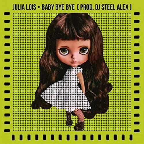 Julia Lois & DJ Steel Alex