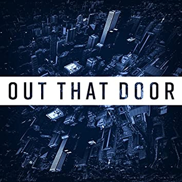 Out That Door