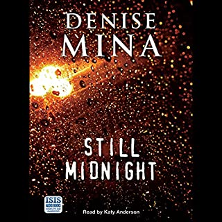 Still Midnight                   By:                                                                                                                                 Denise Mina                               Narrated by:                                                                                                                                 Katy Anderson                      Length: 13 hrs and 10 mins     3 ratings     Overall 3.0