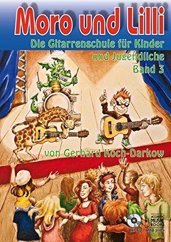 Moro und Lilli. Band 3. Mit CD: Die Gitarrenschule für Kinder und Jugendliche