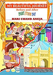 MY BEAUTIFUL JOURNEY: BEFORE AND AFTER PARTITION 1947 (English Edition)