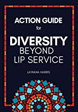 Action Guide for Diversity Beyond Lip Service