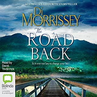 The Road Back                   By:                                                                                                                                 Di Morrissey                               Narrated by:                                                                                                                                 David Tredinnick                      Length: 14 hrs and 9 mins     50 ratings     Overall 4.0