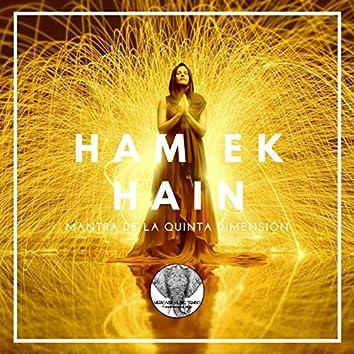 HAM EK HAIN - Mantra de la Quinta Dimensión