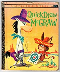 Quick Draw McGraw (A little golden book), by Carl Memling (Author), Publisher: Golden Press (1960)