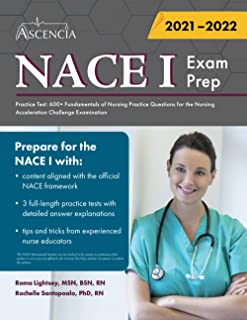 NACE 1 Exam Prep Practice Test: 600+ Fundamentals of Nursing Practice Questions for the Nursing Acceleration Challenge Exa...