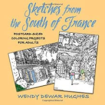 Sketches from the South of France: Postcard Sized Coloring Projects for Adults