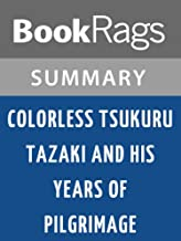 Summary & Study Guide Colorless Tsukuru Tazaki and His Years of Pilgrimage by Haruki Murakami