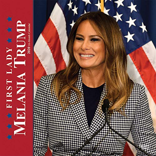 First Lady Melania Trump 2020 12 X 12 Inch Monthly Square Wall Calendar, USA United States Of America Famous Figure 1st Lady