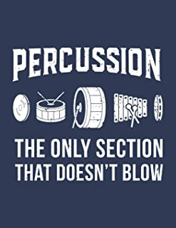Percussion: The Only Section That Doesn't Blow: College Ruled Notebook