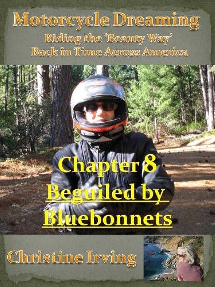 姿を消す解説ワイヤーMotorcycle Dreaming - Riding the 'Beauty Way' - Chapter 08 - Beguiled by Bluebonnets (English Edition)