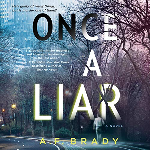 Once a Liar     A Novel              By:                                                                                                                                 A.F. Brady                               Narrated by:                                                                                                                                 Adam Verner                      Length: 9 hrs and 58 mins     5 ratings     Overall 3.6