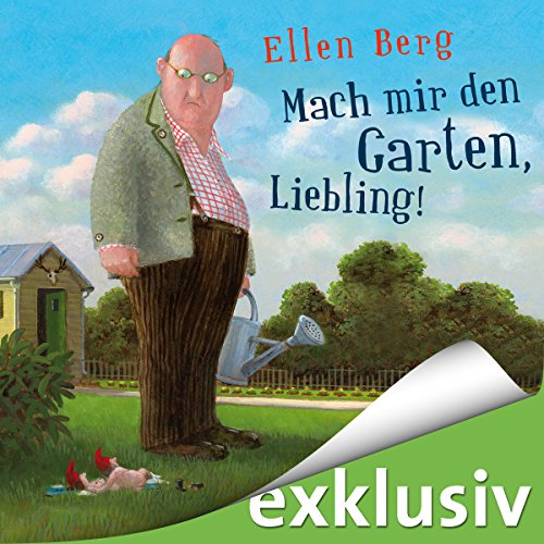 Mach mir den Garten, Liebling! (K)ein Landlust-Roman audiobook cover art