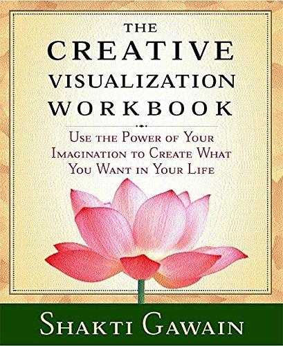 The Creative Visualization Workbook: Second Edition