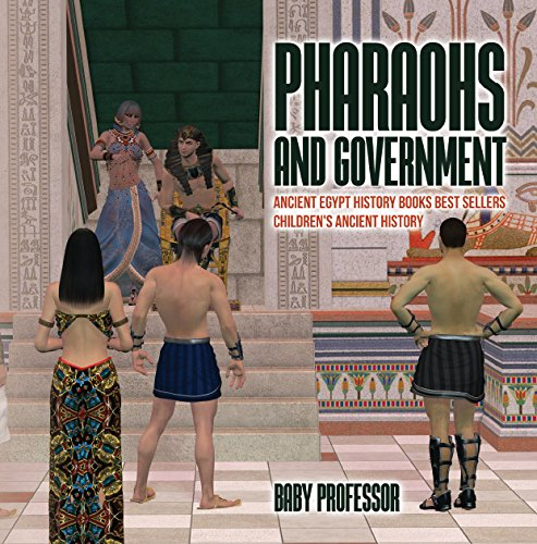 Pharaohs and Government : Ancient Egypt History Books Best Sellers | Children's Ancient History