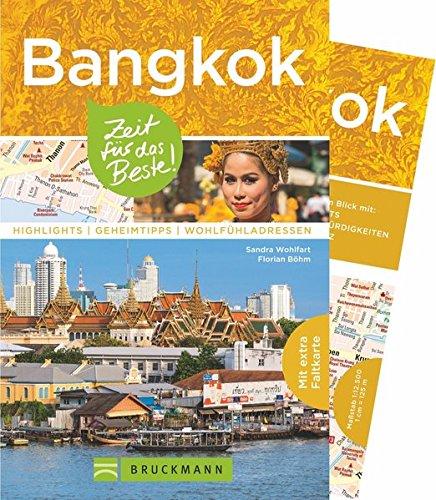 Bruckmann Reiseführer Bangkok: Zeit für das Beste. Highlights, Geheimtipps, Wohlfühladressen. Inklusive Faltkarte zum Herausnehmen.