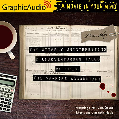 The Utterly Uninteresting and Unadventurous Tales of Fred, the Vampire Accountant (Dramatized Adaptation) cover art