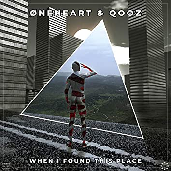 When I Found This Place (feat. Øneheart)