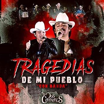 Tragedias de Mi Pueblo (Con Banda)