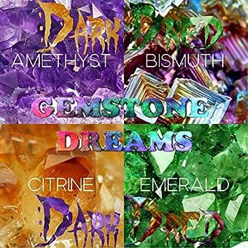 Gemstone Dreams