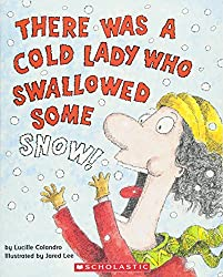 There Was a Cold Lady Who Swallowed Some Snow book