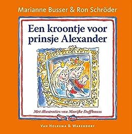 Een kroontje voor prinsje Alexander (Dutch Edition) eBook ...