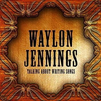 Waylon Jennings Talking About Writing Songs