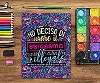Ho deciso di usare il sarcasmo perché uccidere è illegale: Un libro da colorare irriverente per adulti #6