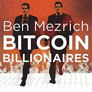 Bitcoin Billionaires     A True Story of Genius, Betrayal and Redemption              By:                                                                                                                                 Ben Mezrich                               Narrated by:                                                                                                                                 Lance C Fuller                      Length: 9 hrs and 31 mins     1 rating     Overall 4.0